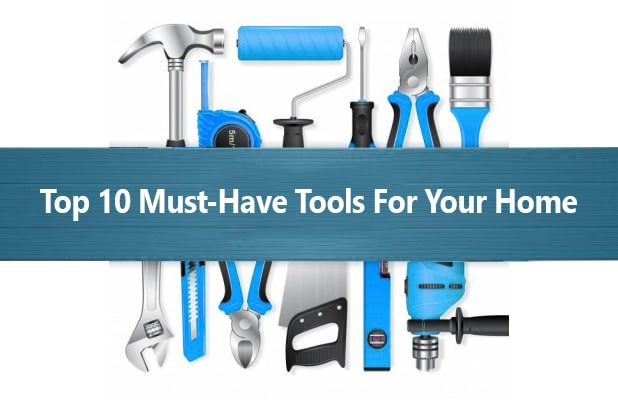 Top 10 Must-Have Tools For Your Home - Helpire